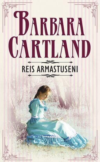 Barbara Cartland, Reis armastuseni