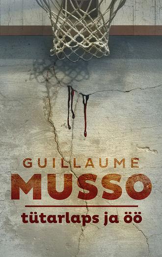 Guillaume Musso, Tütarlaps ja öö