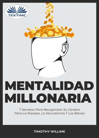 Timothy Willink, Mentalidad Millonaria