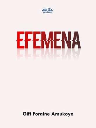 Foraine Amukoyo Gift, Efemena