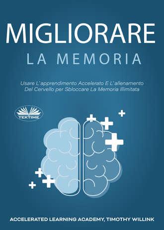 Timothy Willink, Migliorare La Memoria