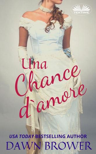 Dawn Brower, Una Chance D'Amore