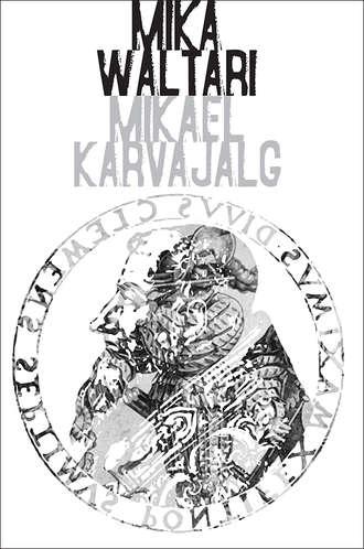 Mika Waltari, Mikael Karvajalg