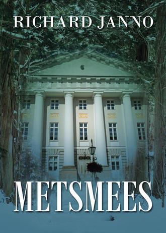 Richard Janno, Metsmees
