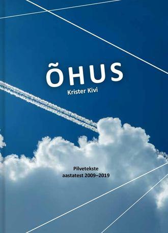 Krister Kivi, Õhus. Pilvetekste 2009–2019