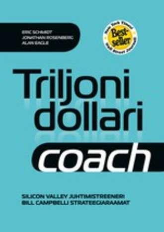 Eric Schmidt, Jonathan Rosenberg, Alan Eagle, Triljoni dollari coach
