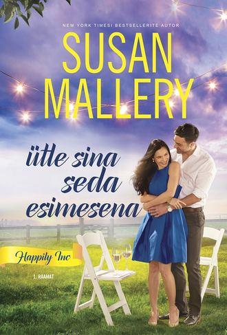 Susan Mallery, Ütle sina seda esimesena. Happily Inc, 1. raamat