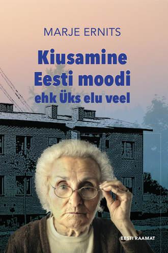 Marje Ernits, Kiusamine Eesti moodi ehk Üks elu veel