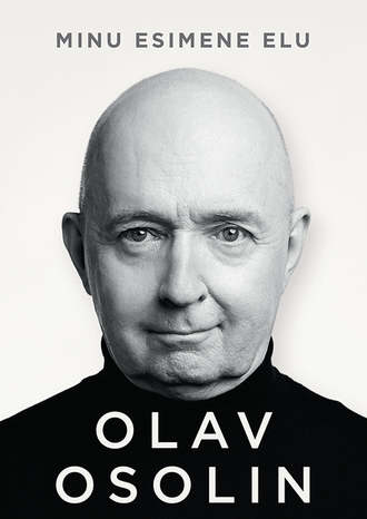 Olav Osolin, Minu esimene elu
