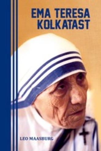 Leo Maasburg, Ema Teresa Kolkatast: isiklik portree