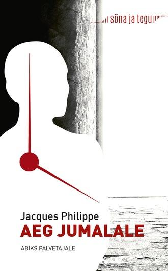 Jacques Philippe, Aeg Jumalale: abiks palvetajale