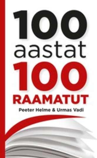 Urmas Vadi, Peeter Helme, 100 aastat, 100 raamatut