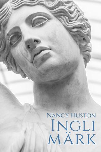 Nancy Huston, Ingli märk