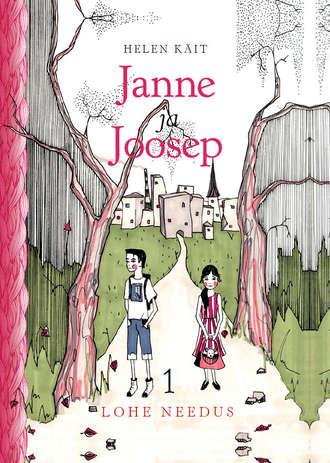Helen Käit, Janne ja Joosep. Lohe needus. 1. osa