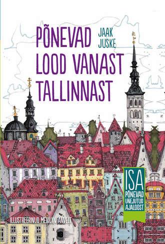 Jaak Juske, Põnevad lood vanast Tallinnast