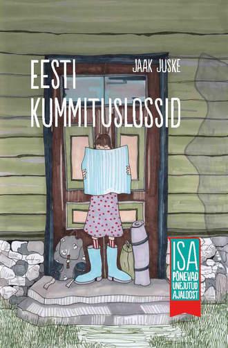 Jaak Juske, Eesti kummituslossid