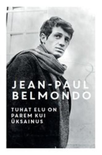 Jean-Paul Belmondo, Tuhat elu on parem kui üksainus