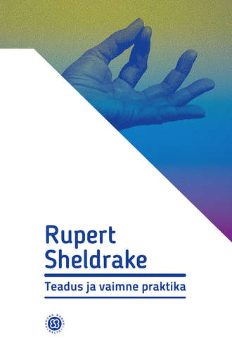 Rupert Sheldrake, Teadus ja vaimne praktika