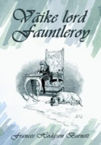 Frances Burnett, Väike lord Fauntleroy