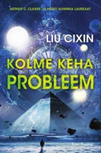 Cixin Liu, Kolme keha probleem