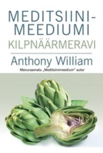 Anthony William, Meditsiinimeediumi kilpnäärmeravi
