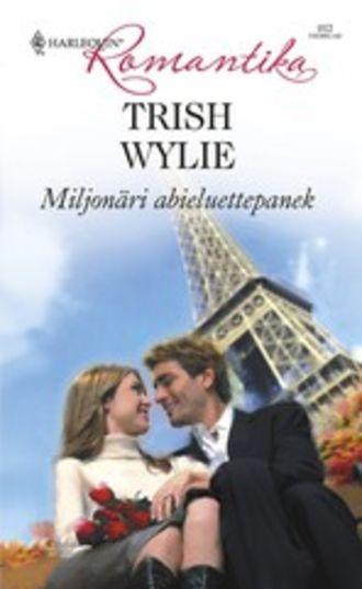 Trish Wylie, Miljonäri abieluettepanek