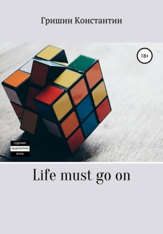Грейсон Константин, Life must go on