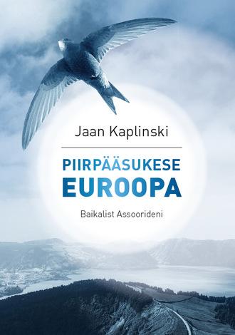 Jaan Kaplinski, Piiripääsukese Euroopa