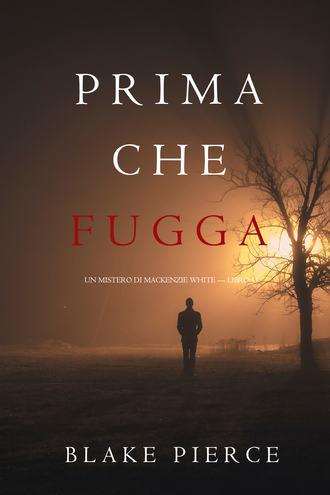 Блейк Пирс, Prima Che Fugga