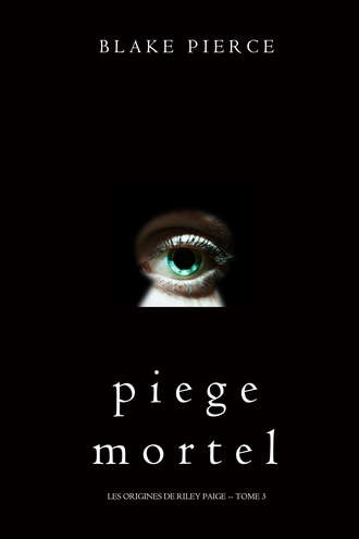 Блейк Пирс, Piege Mortel