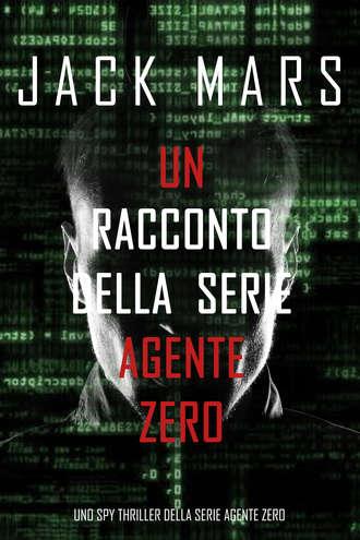 Джек Марс, Un racconto della serie Agente Zero