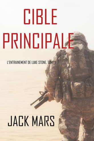 Джек Марс, Cible Principale: L'Entraînement de Luke Stone, tome 1