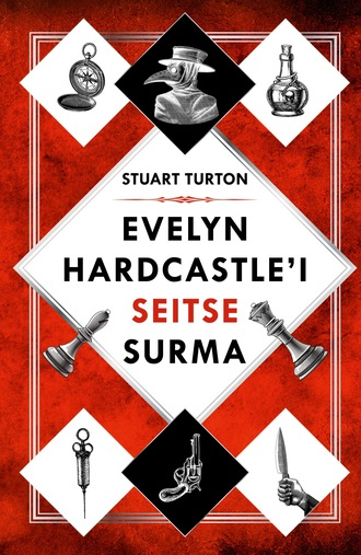 Stuart Turton, Evelyn Hardcastle'i seitse mõrva