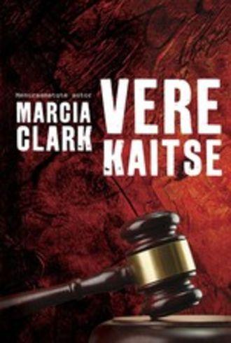 Marcia Clark, Vere kaitse