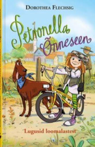 Dorothea Flechsig, Petronella Õnneseen. Lugusid loomalastest. 1. raamat