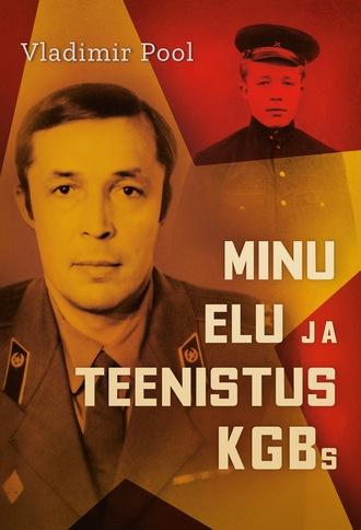 Vladimir Pool, Minu elu ja teenistus KGBs