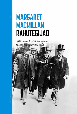 Margaret MacMillan, Rahutegijad. 1919. aasta Pariisi konverents ja selle katse lõpetada sõda