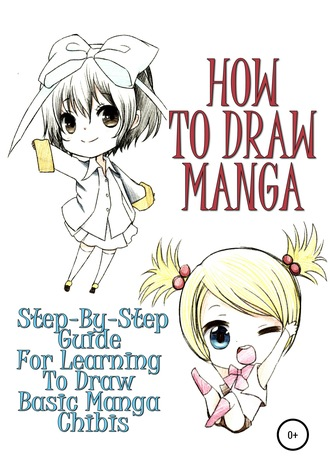 Sofia Kim, How to draw manga: Step-by-step guide for learning to draw basic manga chibis