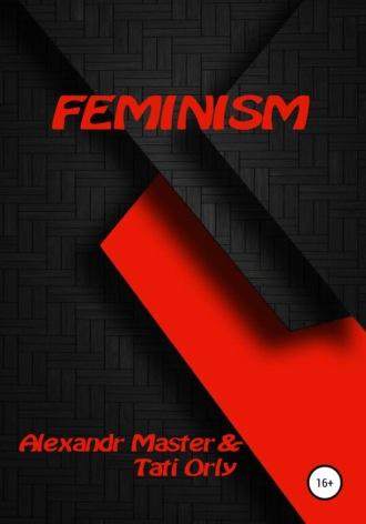 Alexandr Master, Тати Орли, Feminism