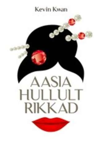 Kevin Kwan, Aasia hullult rikkad