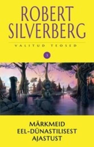 Robert Silverberg, Valitud teosed 3. Märkmeid eel-dünastilisest ajastust