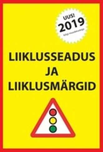 Ragnar Sokk, Liiklusseadus ja liiklusmärgid 2019