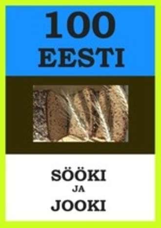 Ragnar Sokk, Margit Mikk-Sokk, 100 Eesti sööki ja jooki