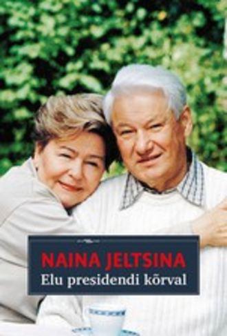Naina Jeltsina, Elu presidendi kõrval