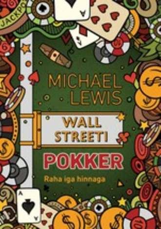 Michael Lewis, Wall Streeti pokker. Tõus läbi rusude