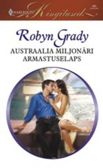 Robyn Grady, Austraalia miljonäri armastuselaps