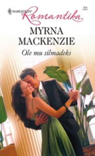Myrna Mackenzie, Ole mu silmadeks