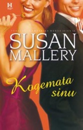 Susan Mallery, Kogemata sinu
