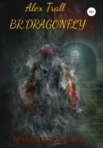 Александр Медведев, Бр. Драгонфлай