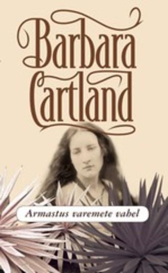Barbara Cartland, Armastus varemete vahel